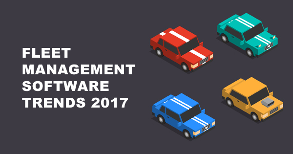 Fleet Management and Software Development Trends for 2017 – Ignite