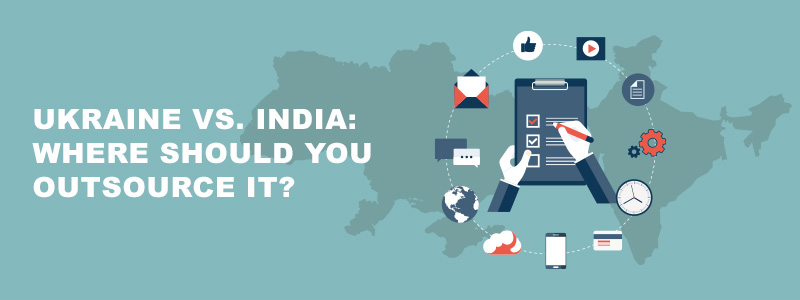 India vs. Ukraine - where should you Outsource?